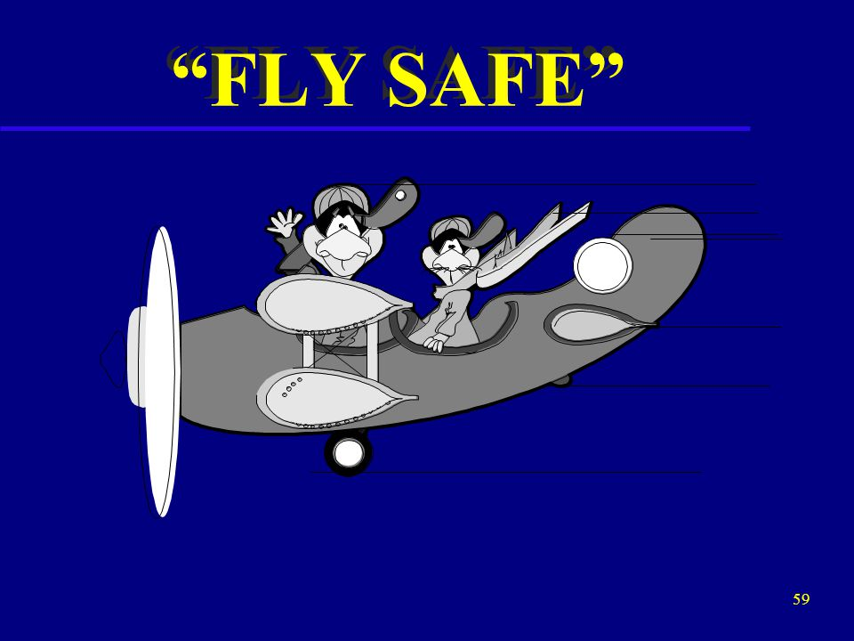58 IN CONCLUSION WE M U S T !!. PREVENT UNAPPROVED PARTS FROM ENTERING THE AVIATION SYSTEM.