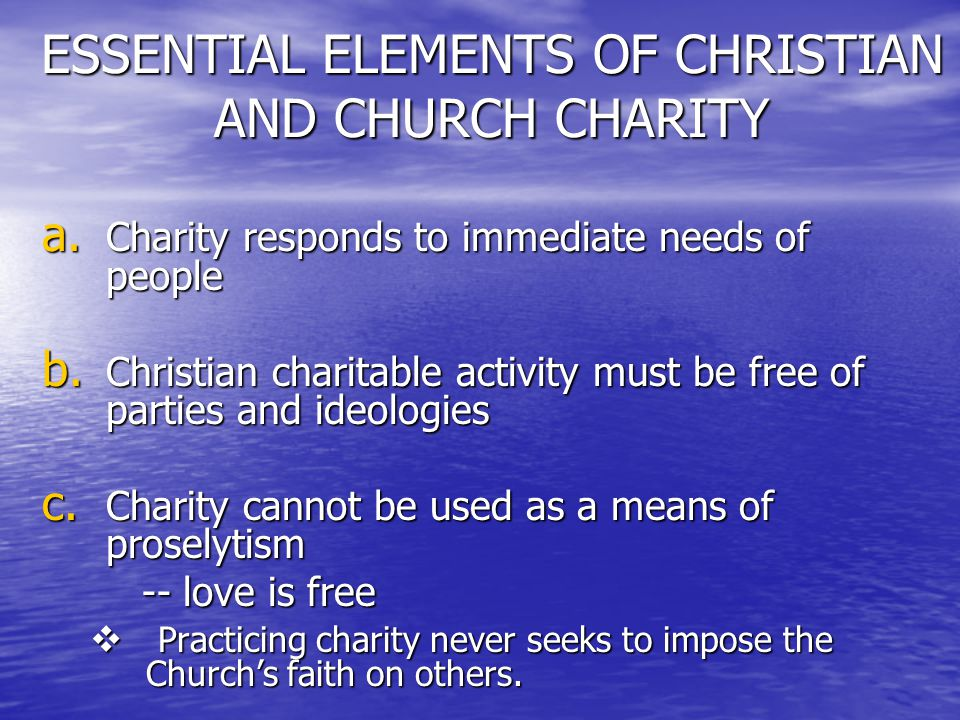 ESSENTIAL ELEMENTS OF CHRISTIAN AND CHURCH CHARITY a.