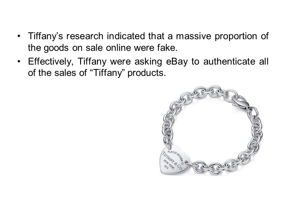 Tiffany's research indicated that a massive proportion of the goods on sale online were fake.