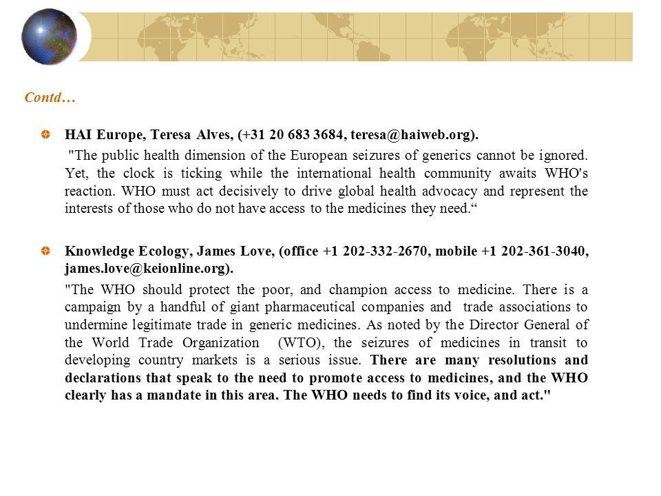Contd… HAI Europe, Teresa Alves, (+31 20 683 3684, teresa@haiweb.org).