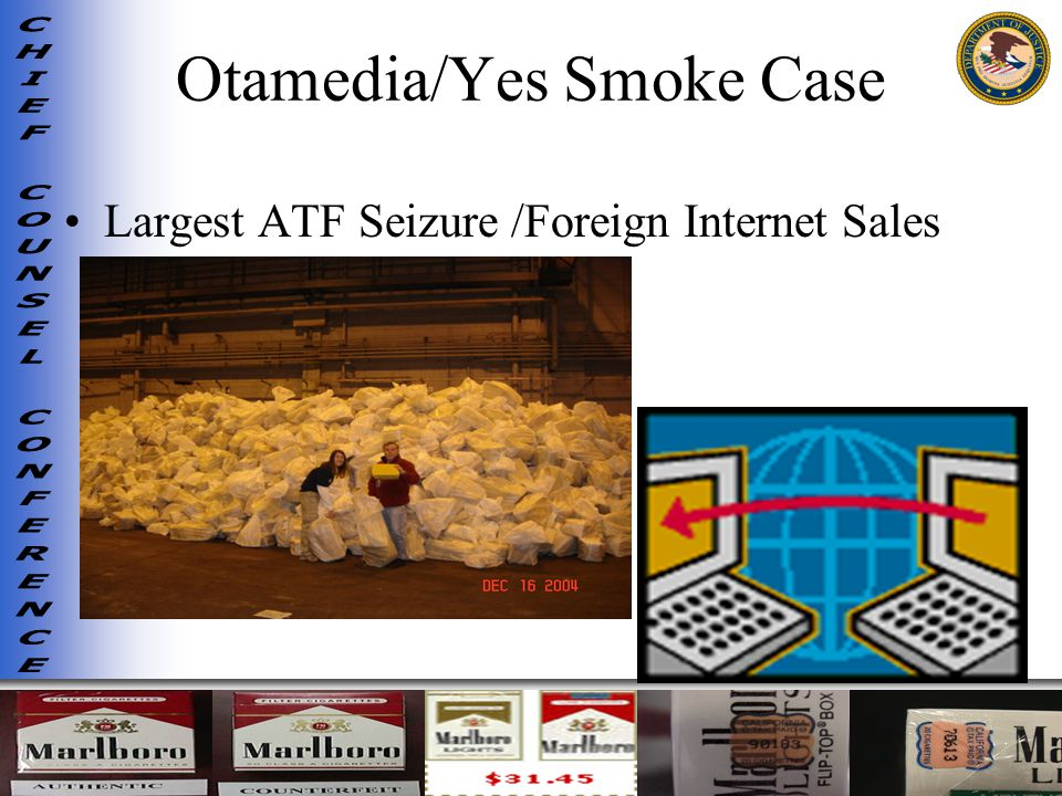 Otamedia/Yes Smoke Case Largest ATF Seizure /Foreign Internet Sales