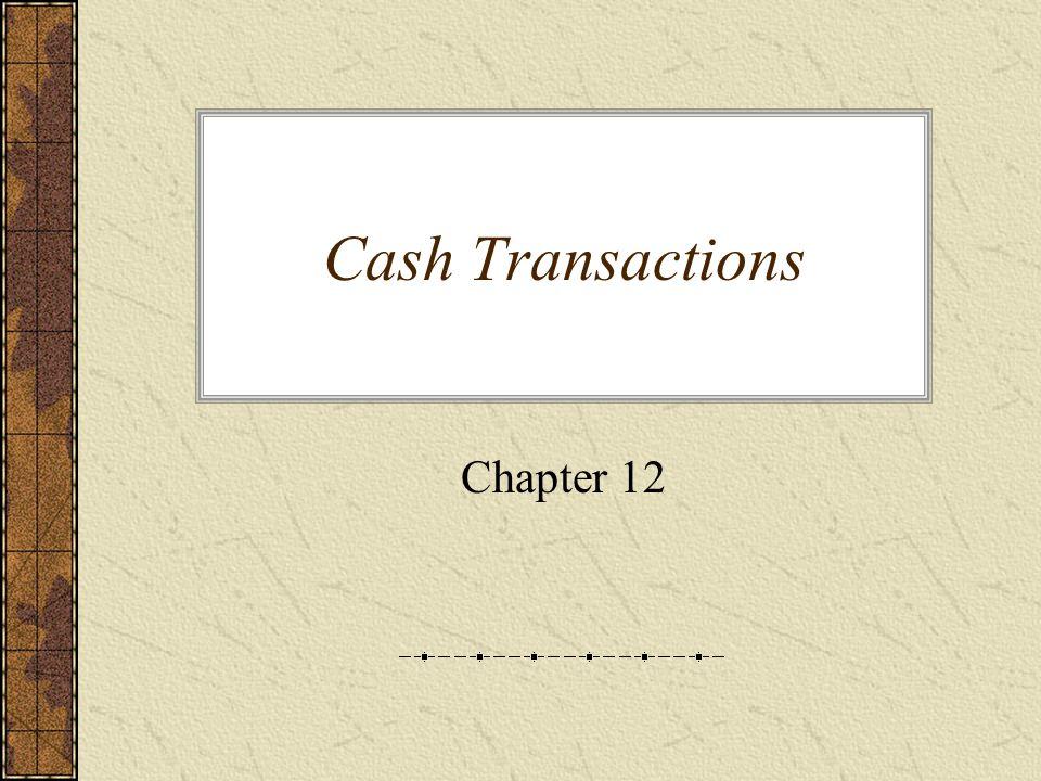 Cash Transactions Chapter 12