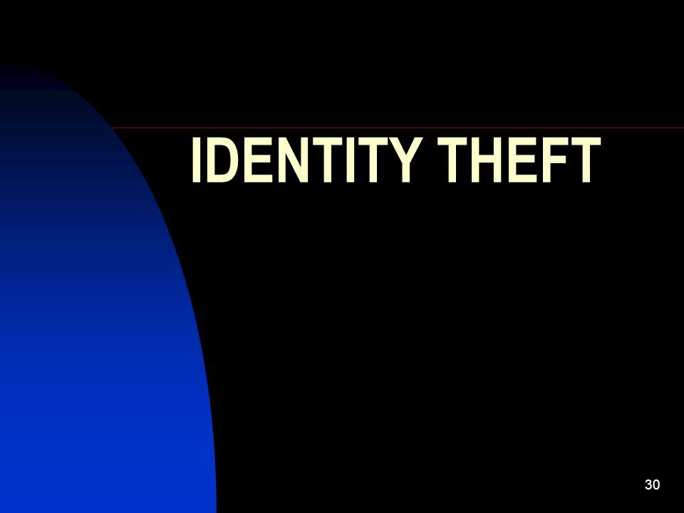 30 IDENTITY THEFT