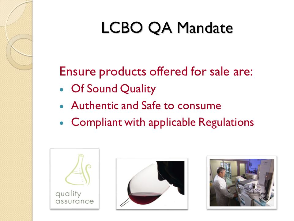 Role of LCBO QA Safe and Authentic Sound Quality Social responsibility Corporate Liability Regulatory compliance