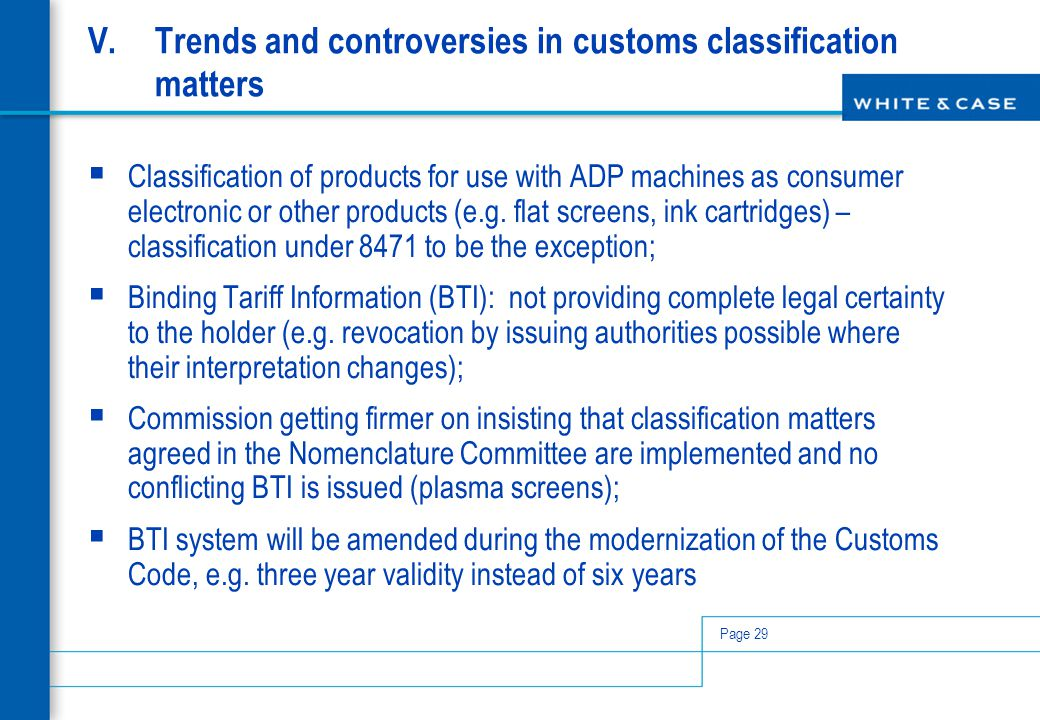 Page 29 V.Trends and controversies in customs classification matters  Classification of products for use with ADP machines as consumer electronic or