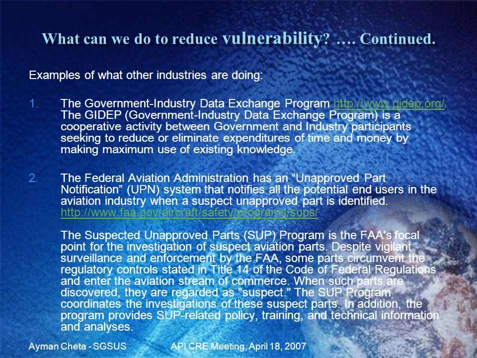Ayman Cheta - SGSUSAPI CRE Meeting, April 18, 2007 What can we do to reduce vulnerability .