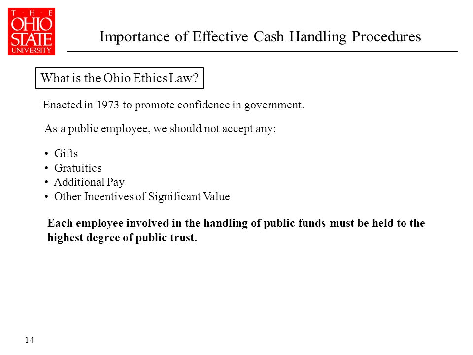 14 What is the Ohio Ethics Law. Enacted in 1973 to promote confidence in government.
