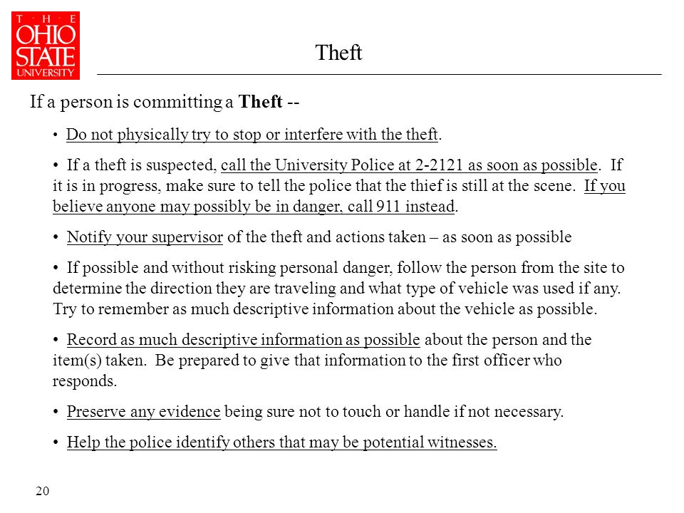 20 Theft Do not physically try to stop or interfere with the theft.