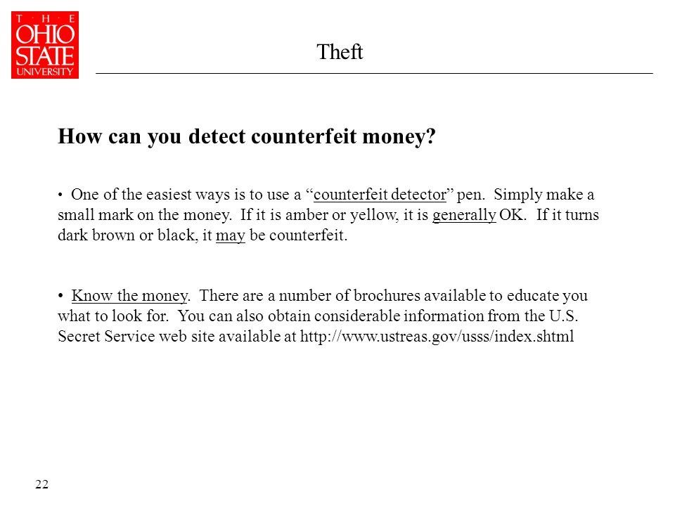 22 Theft One of the easiest ways is to use a counterfeit detector pen.
