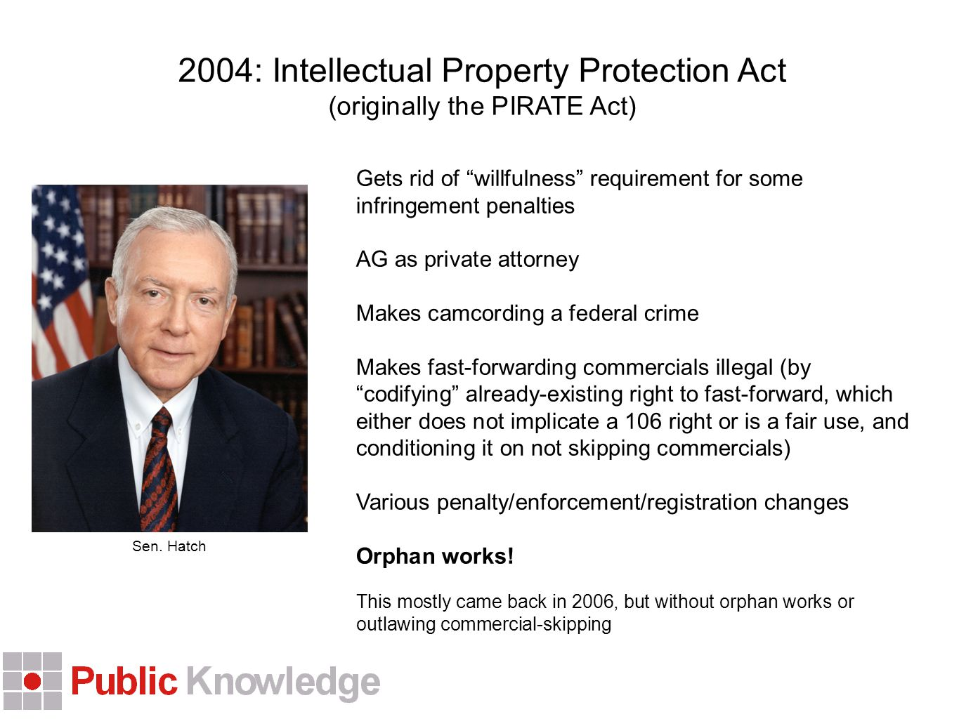 2004: INDUCE Act Makes intentionally inducing copyright infringement a crime.
