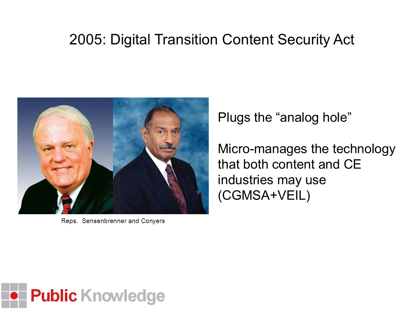 2005: Digital Transition Content Security Act Reps.