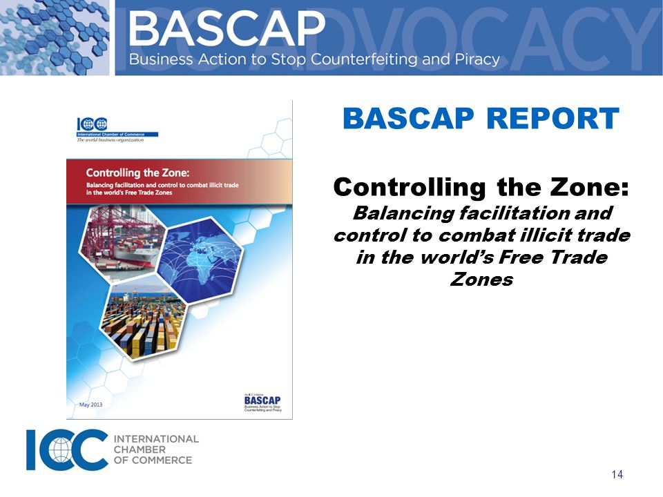 BASCAP REPORT Controlling the Zone: Balancing facilitation and control to combat illicit trade in the world's Free Trade Zones 14