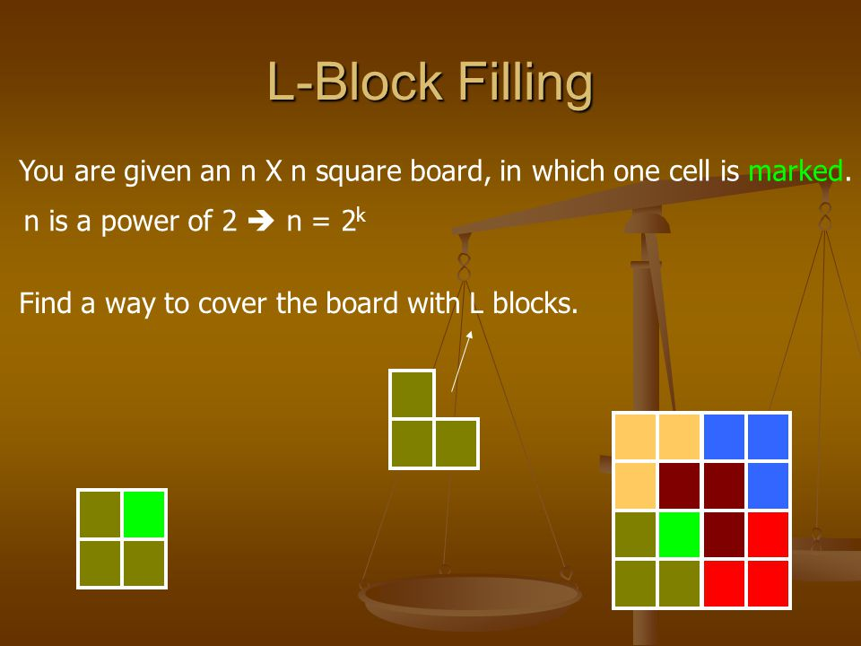 L-Block Filling You are given an n X n square board, in which one cell is marked.