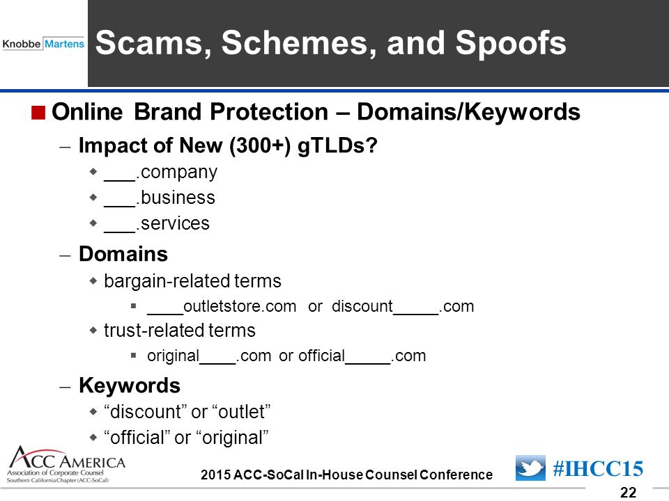 090701_22 22 #IHCC15 2015 ACC-SoCal In-House Counsel Conference Insert Sponsor Logo here  Online Brand Protection – Domains/Keywords – Impact of New