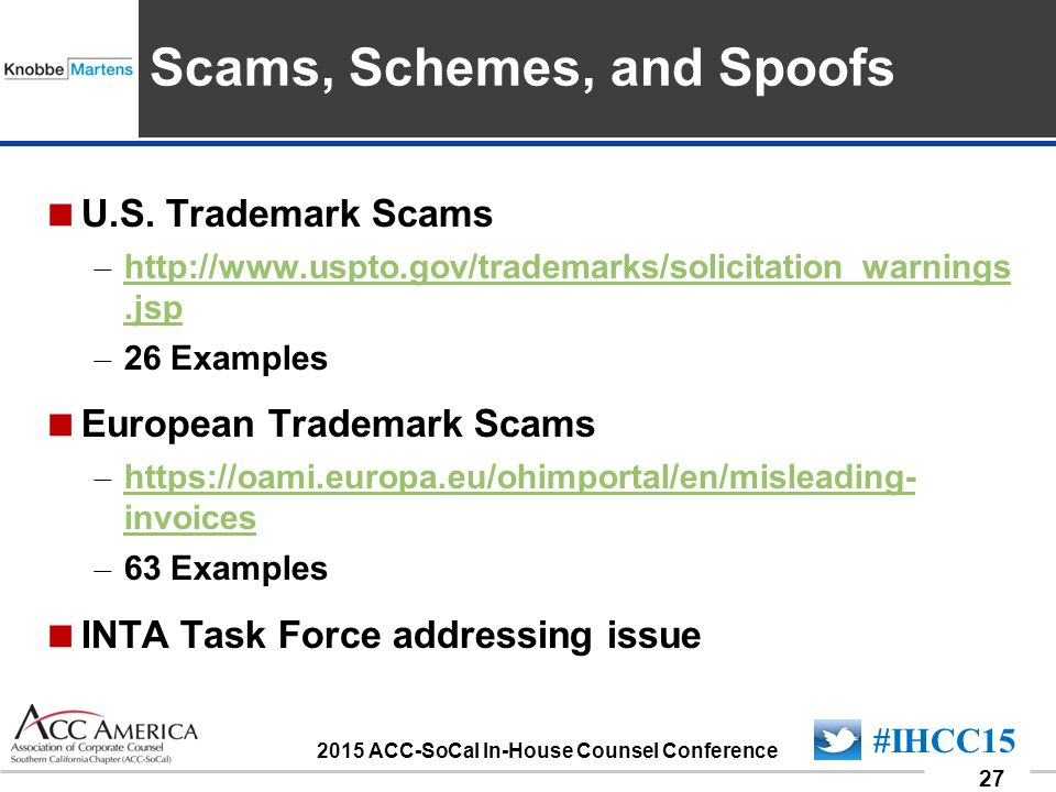 090701_27 27 #IHCC15 2015 ACC-SoCal In-House Counsel Conference Insert Sponsor Logo here  U.S. Trademark Scams – http://www.uspto.gov/trademarks/soli