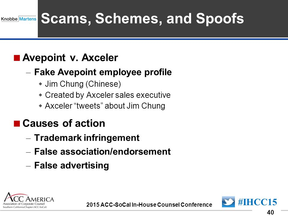 090701_40 40 #IHCC15 2015 ACC-SoCal In-House Counsel Conference Insert Sponsor Logo here  Avepoint v. Axceler – Fake Avepoint employee profile  Jim