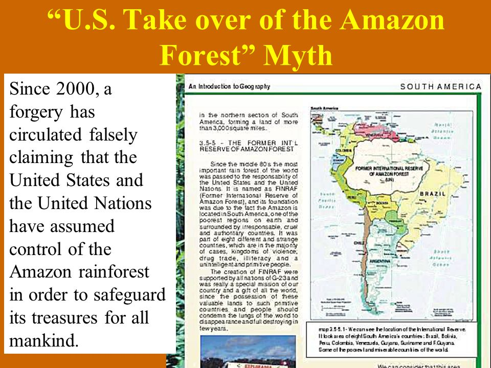 """Chp. 16 47 """"U.S. Take over of the Amazon Forest"""" Myth Since 2000, a forgery has circulated falsely claiming that the United States and the United Nati"""