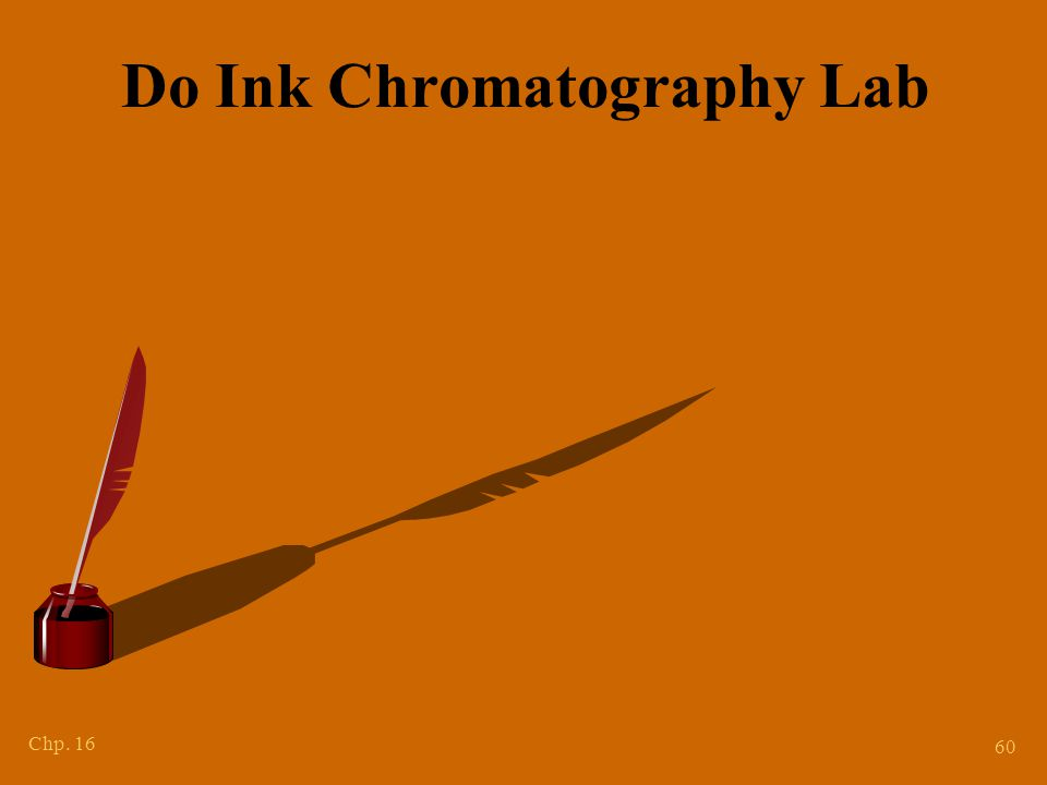 Chp. 16 60 Do Ink Chromatography Lab