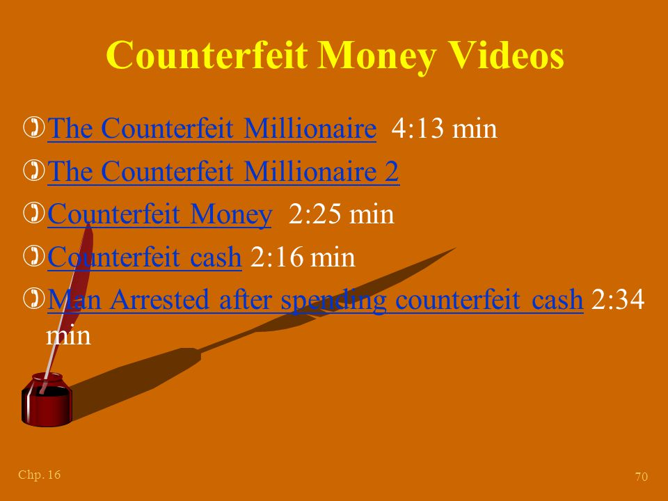 Chp. 16 70 Counterfeit Money Videos )The Counterfeit Millionaire 4:13 minThe Counterfeit Millionaire )The Counterfeit Millionaire 2The Counterfeit Mil