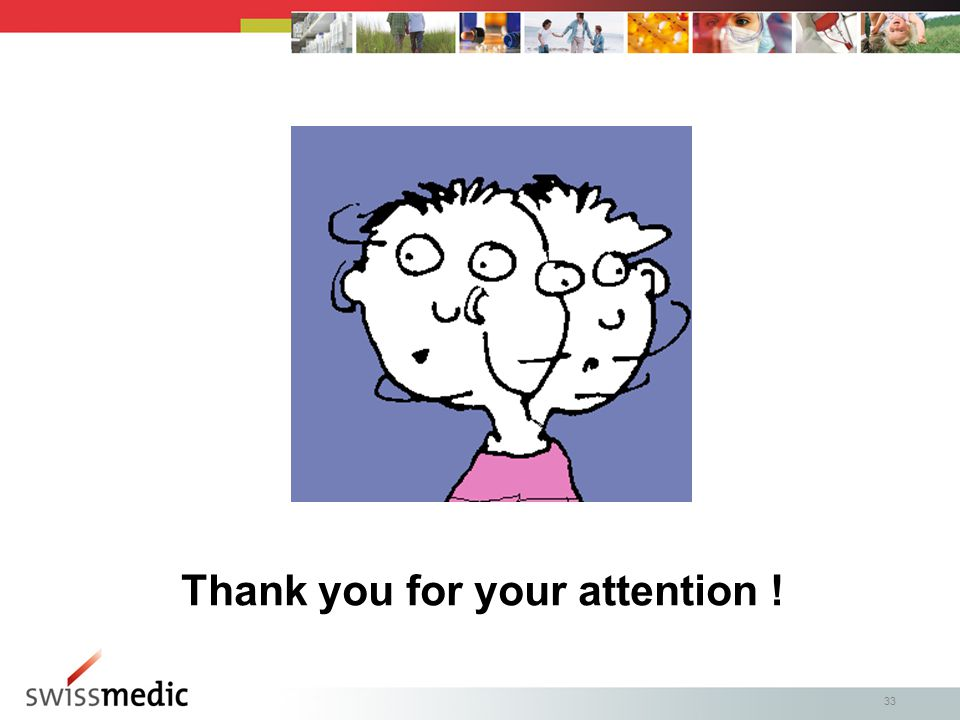 33 Thank you for your attention !