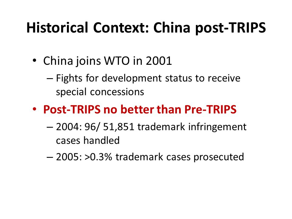 Historical Context: China Seeks Development Status Special & Differential Trading provisions include: – Longer time periods for implementation of agreements and commitments – Safeguards of trade interests Opposition from US & EU countries – More FDI than developing/developed countries – 3 rd largest trading nation; 4 th largest economy Key areas China did not accede as a developed country: – Subsidies, countervailing duties, and intellectual property rights