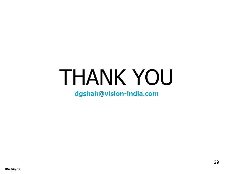 29 THANK YOU dgshah@vision-india.com IPA:09/08