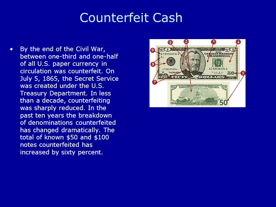 Counterfeit Cash By the end of the Civil War, between one-third and one-half of all U.S.