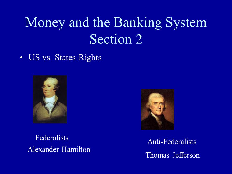Money and the Banking System Section 2 US vs.