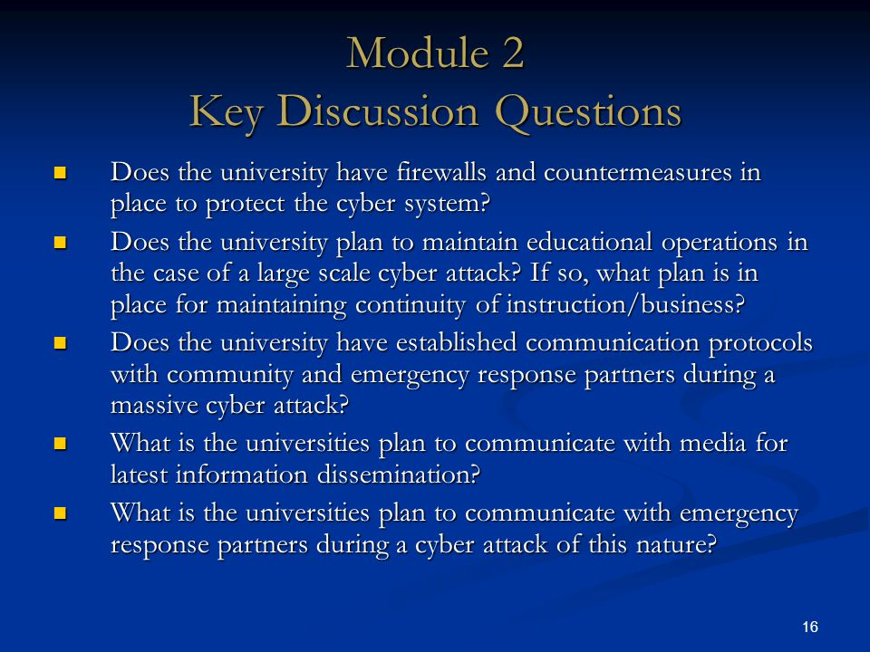 16 Module 2 Key Discussion Questions DRAFT Does the university have firewalls and countermeasures in place to protect the cyber system.