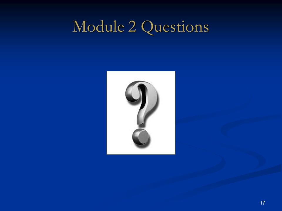 17 Module 2 Questions DRAFT