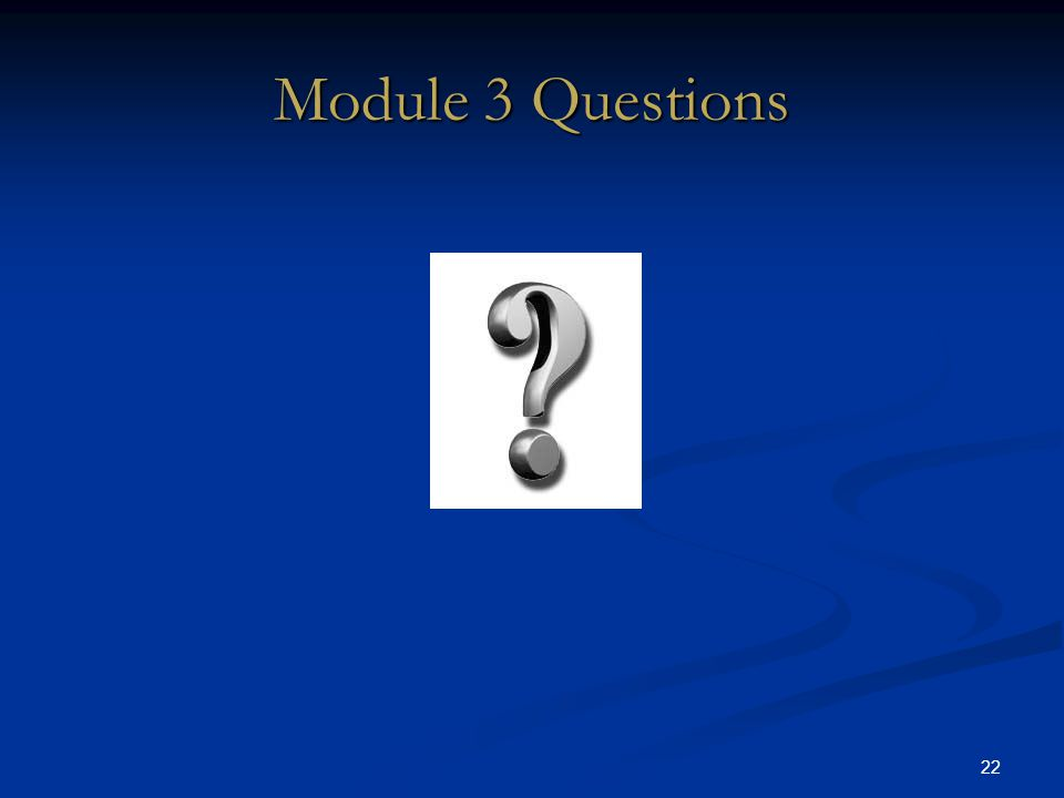 22 Module 3 Questions DRAFT