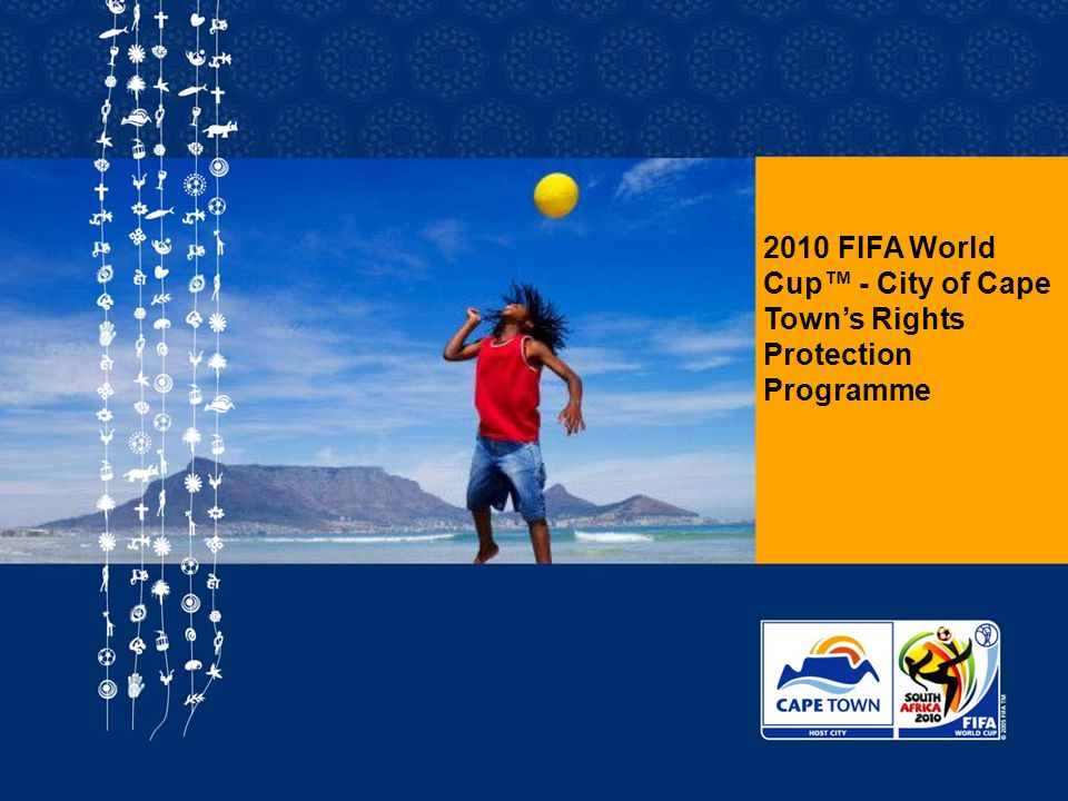 FOR HOST CITY CAPE TOWN FIFA WORLD CUP SOUTH AFRICA 2010  RPP On-Site Activity during the Tournament
