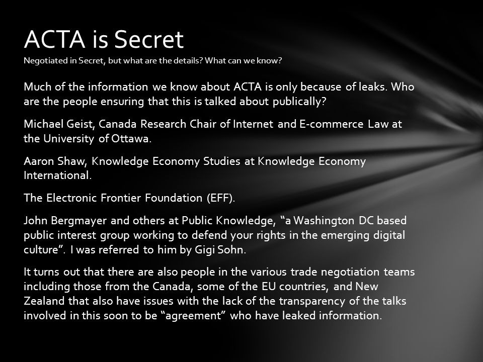 Much of the information we know about ACTA is only because of leaks.