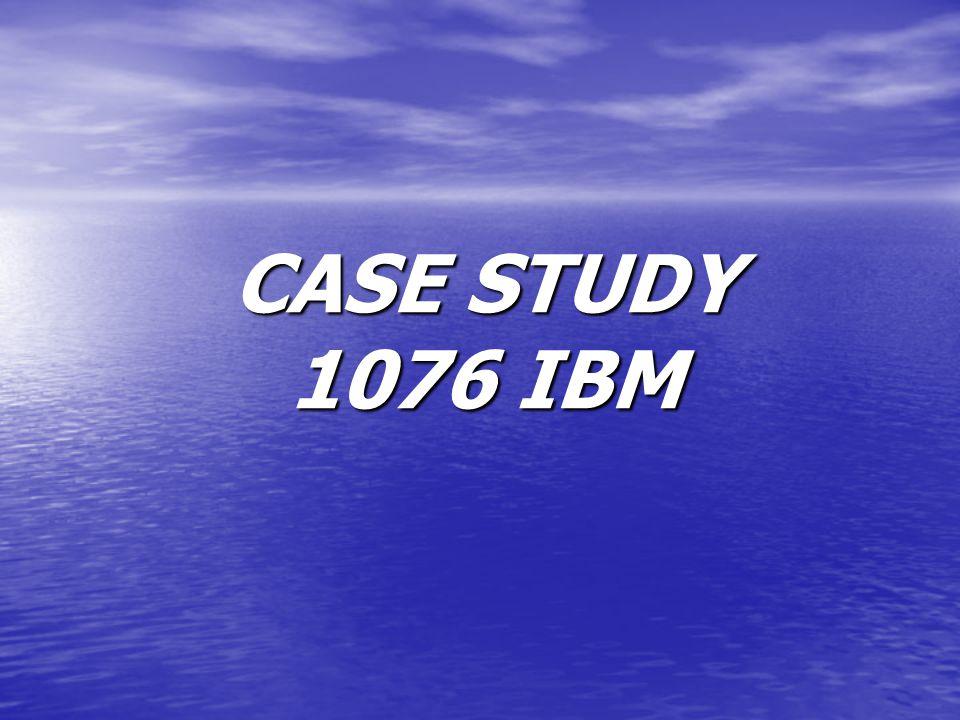 CASE STUDY 1076 IBM