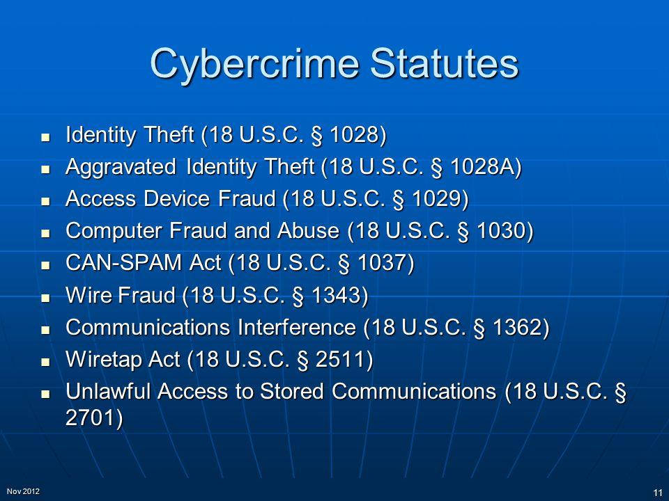 Cybercrime Statutes Identity Theft (18 U.S.C. § 1028) Identity Theft (18 U.S.C.