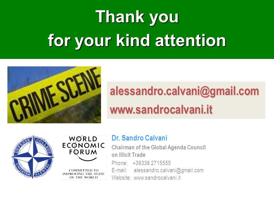 Dr. Sandro Calvani Chairman of the Global Agenda Council on Illicit Trade Phone: +39338 2715555 E-mail: alessandro.calvani@gmail.com Website: www.sand