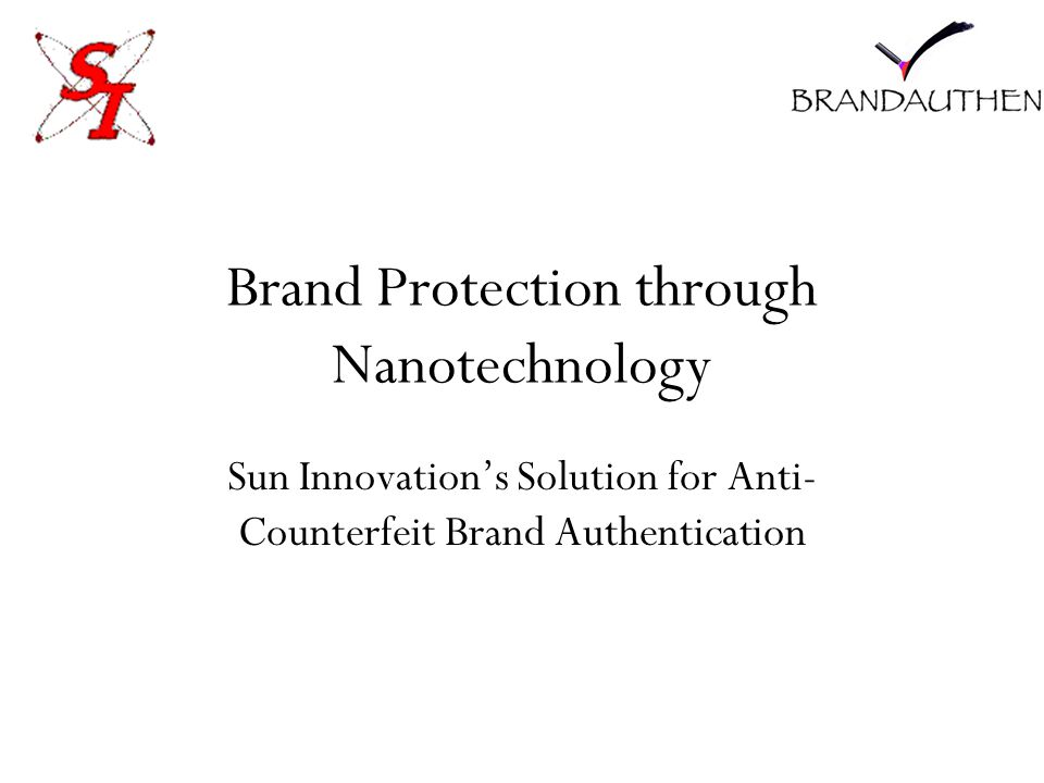 Brand Protection through Nanotechnology Sun Innovation's Solution for Anti- Counterfeit Brand Authentication