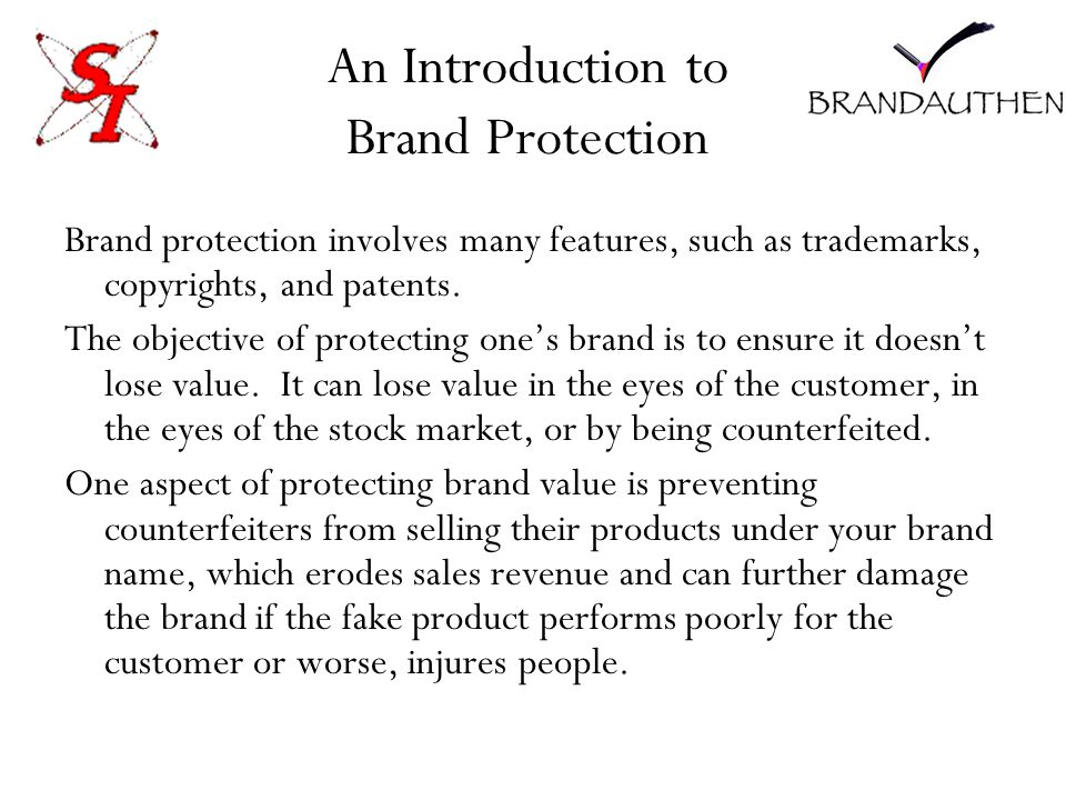 An Introduction to Brand Protection Brand protection involves many features, such as trademarks, copyrights, and patents.