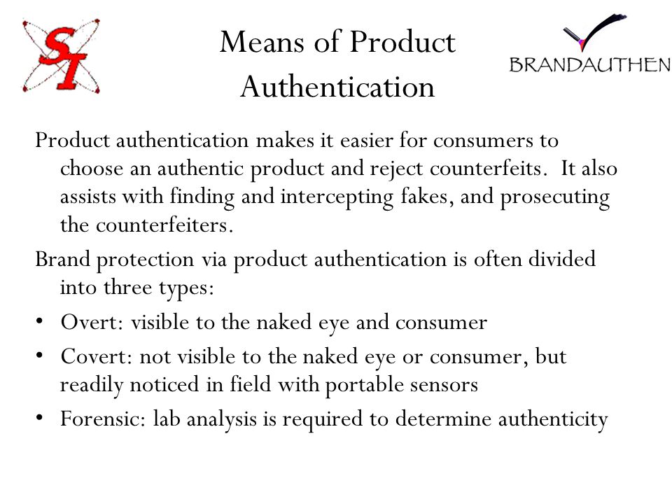Common Authentication Technologies Two of the technologies most widely known by the consumer are foil holograms and RFID.