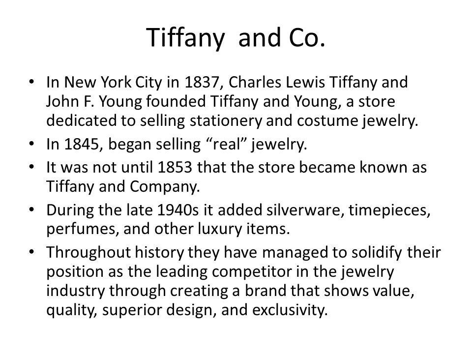 Tiffany and Co.Strong brand name and customer loyalty.