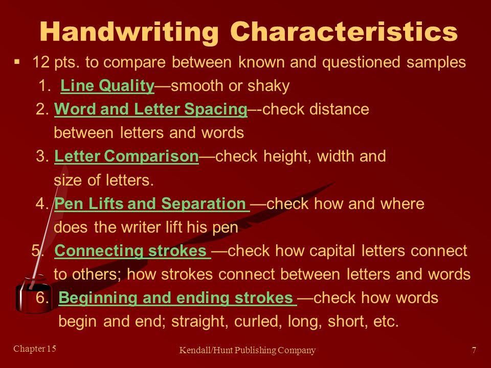 Chapter 15 Kendall/Hunt Publishing Company7 Handwriting Characteristics  12 pts.
