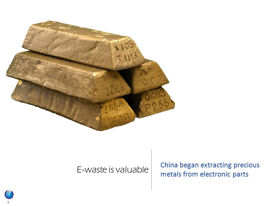 3 E-waste is valuable China began extracting precious metals from electronic parts