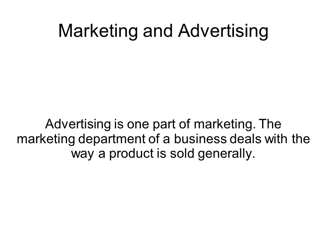 Advertising An advertising agency helps their client to choose the best advertising medium (television, newspaper, magazines, leaflets, website/internet, cinema etc.) for their aims and then has ideas for different adverts.
