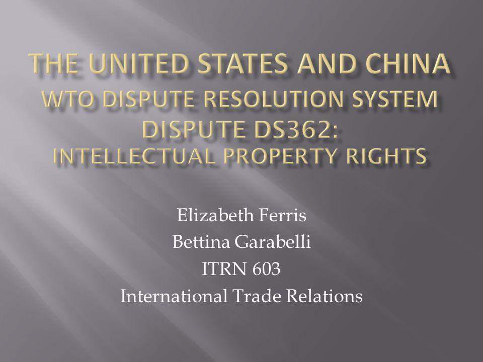 Elizabeth Ferris Bettina Garabelli ITRN 603 International Trade Relations