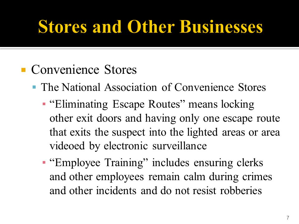  Convenience Stores  The implementation of crime prevention through environmental design (CPTED) strategies can be highly effective in reducing the incidence of robbery ▪ Remain calm ▪ Do not resist robberies 8