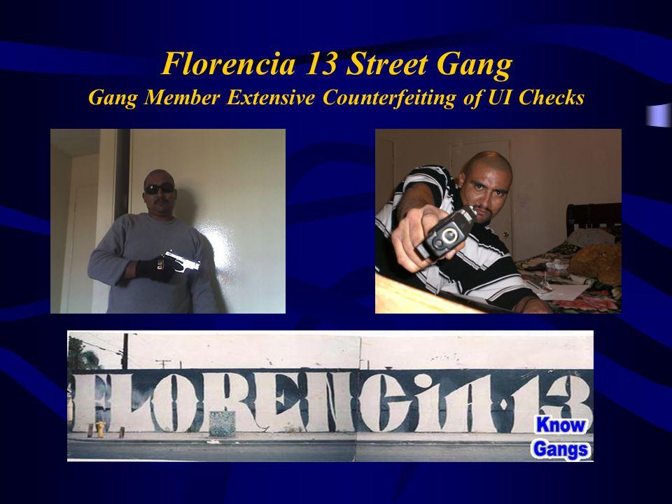 Florencia 13 Street Gang Gang Member Extensive Counterfeiting of UI Checks
