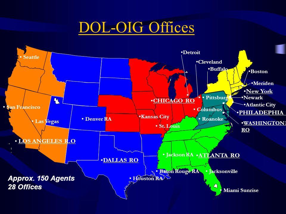 DOL-OIG Offices San Francisco LOS ANGELES R.O Las Vegas Seattle DALLAS RO CHICAGO RO PHILADEPHIA RO New York WASHINGTON DC RO ATLANTA RO Kansas City D
