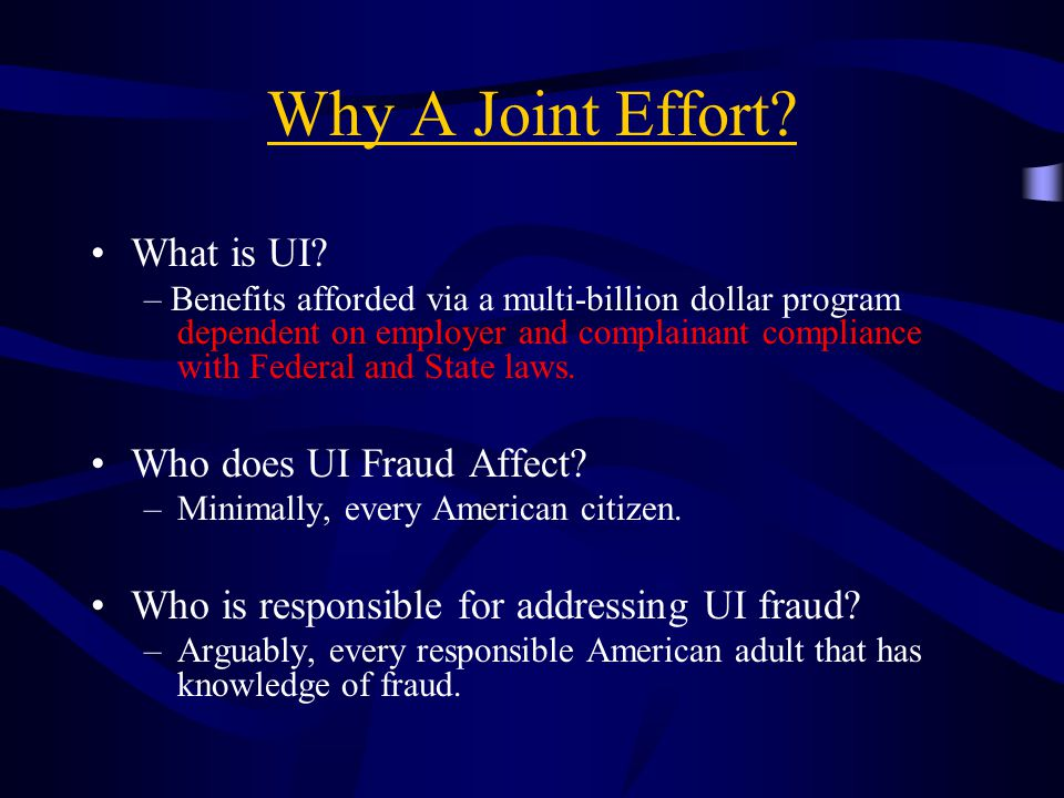 Why A Joint Effort.What is UI.