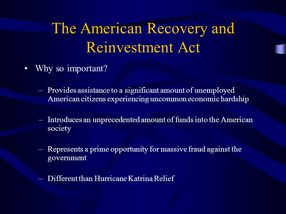 The American Recovery and Reinvestment Act Why so important.