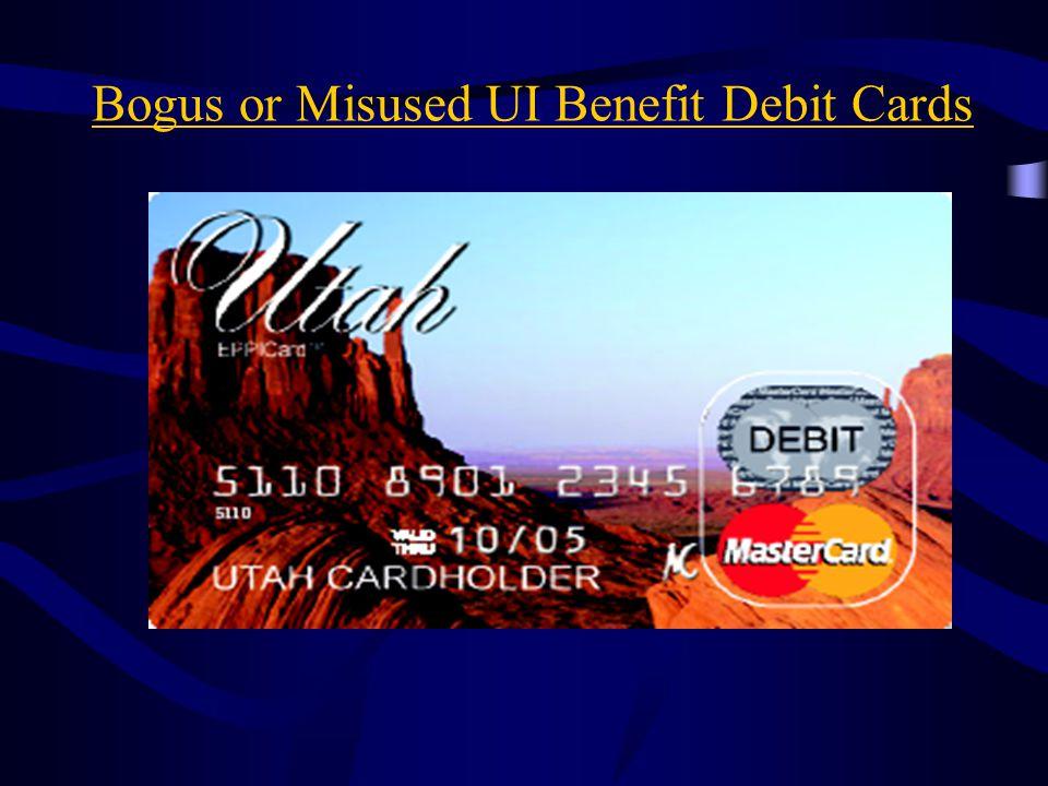 Bogus or Misused UI Benefit Debit Cards